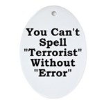 Spell Terrorist Without Error Oval Ornament
