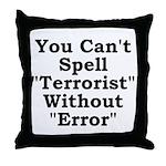 Spell Terrorist Without Error Throw Pillow
