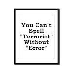 Spell Terrorist Without Error Framed Panel Print