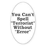 Spell Terrorist Without Error Oval Sticker