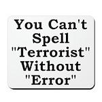 Spell Terrorist Without Error Mousepad