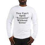 Spell Terrorist Without Error Long Sleeve T-Shirt