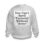 Spell Terrorist Without Error Kids Sweatshirt