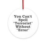 Spell Terrorist Without Error Ornament (Round)