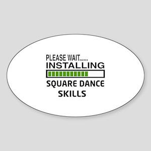 Please wait, Installing Square danc Sticker (Oval)