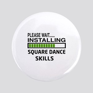 Please wait, Installing Square dance skills Button