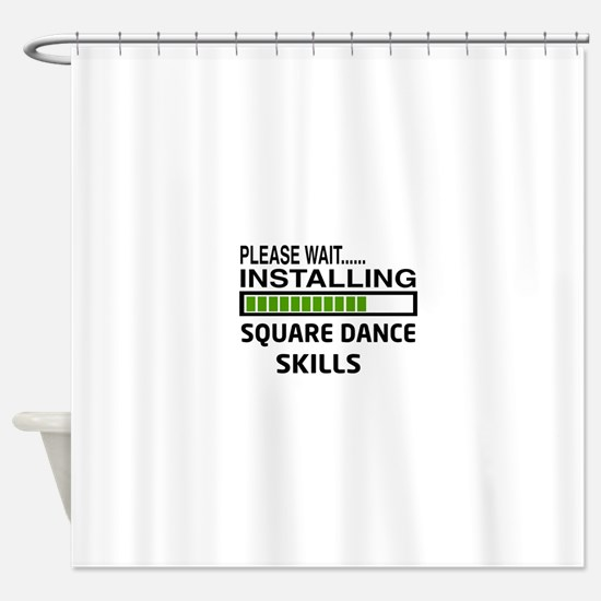 Please wait, Installing Square danc Shower Curtain