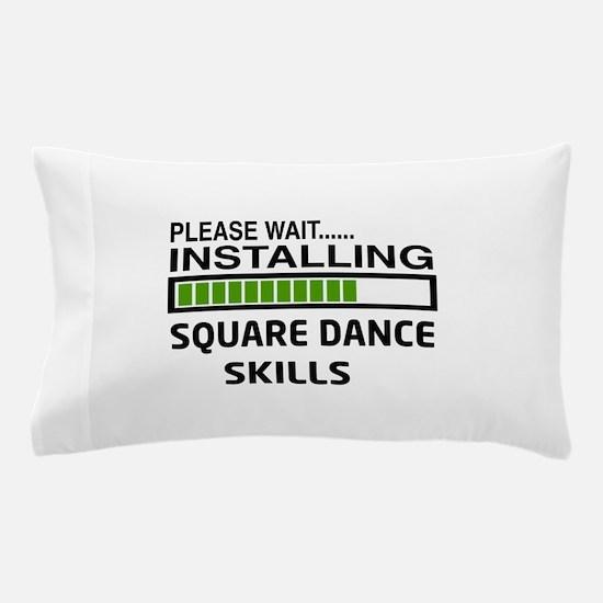 Please wait, Installing Square dance s Pillow Case