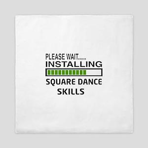 Please wait, Installing Square dance s Queen Duvet