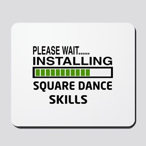 Please wait, Installing Square dance ski Mousepad