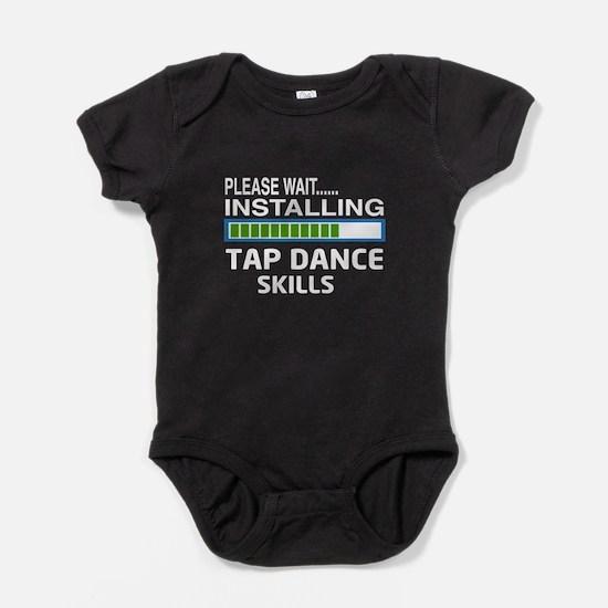 Please wait, Installing Tap dance sk Baby Bodysuit
