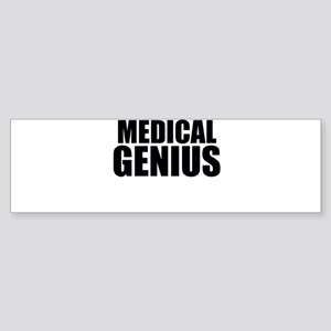 Medical Genius Bumper Sticker