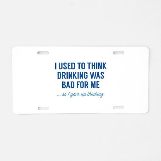 I Gave Up Thinking Aluminum License Plate