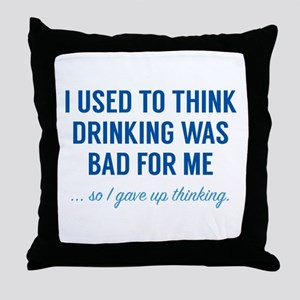 I Gave Up Thinking Throw Pillow