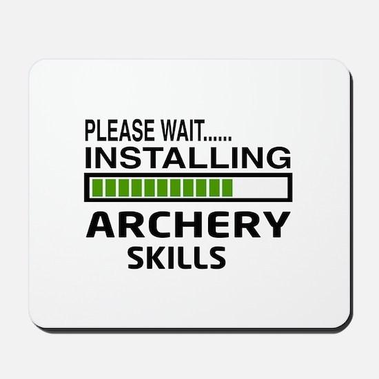 Please wait, Installing Archery skills Mousepad