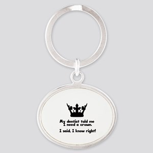 I Need A Crown Keychains