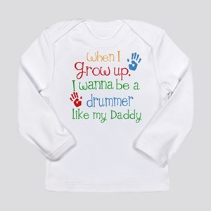 Drummer Like Daddy Long Sleeve Infant T-Shirt