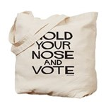 Hold Your Nose and Vote Tote Bag