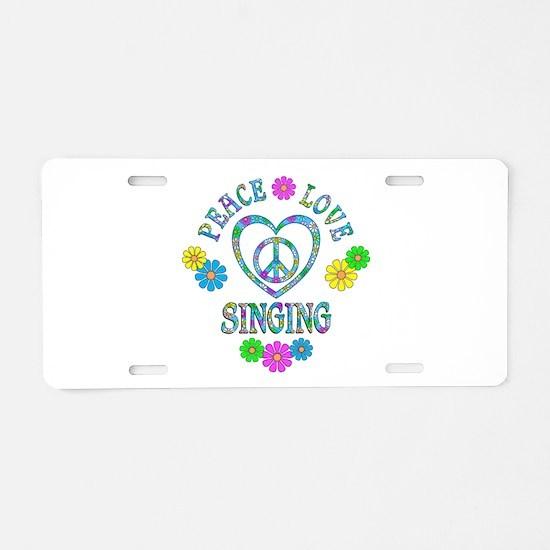 Peace Love Singing Aluminum License Plate