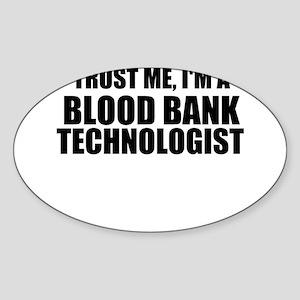 Trust Me, I'm A Blood Bank Technologist Sticker