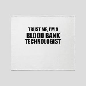 Trust Me, I'm A Blood Bank Technologist Throw Blan