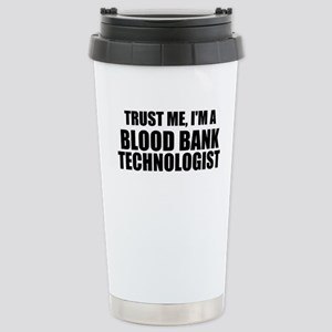Trust Me, I'm A Blood Bank Technologist Travel Mug