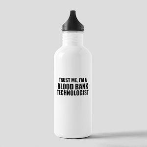 Trust Me, I'm A Blood Bank Technologist Water Bott