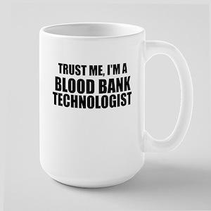 Trust Me, I'm A Blood Bank Technologist Mugs