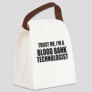 Trust Me, I'm A Blood Bank Technologist Canvas Lun