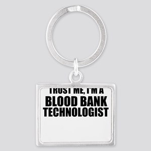 Trust Me, I'm A Blood Bank Technologist Keychains
