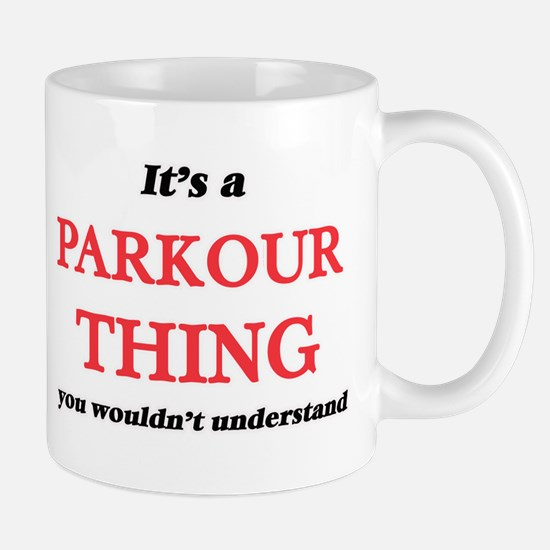 It's a Parkour thing, you wouldn't un Mugs