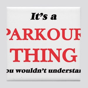 It's a Parkour thing, you wouldn& Tile Coaster