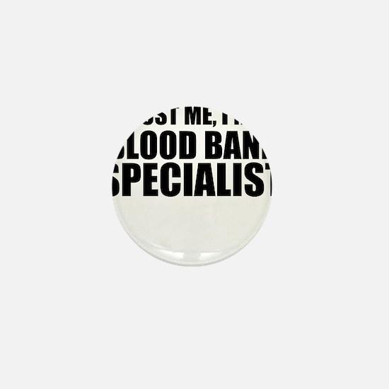 Trust Me, I'm A Blood Bank Specialist Mini Button