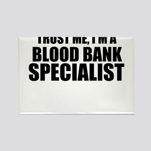 Trust Me, I'm A Blood Bank Specialist Magnets