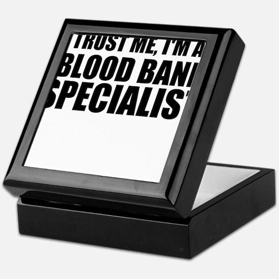 Trust Me, I'm A Blood Bank Specialist Keepsake Box