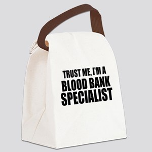 Trust Me, I'm A Blood Bank Specialist Canvas Lunch