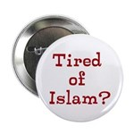"""2.25"""" Button - Tired Of Islam?"""