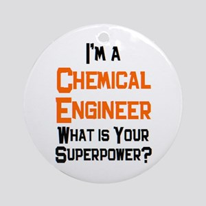 chemical engineer Round Ornament