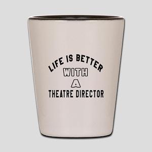 Theatre director Designs Shot Glass