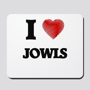 I Love Jowls Mousepad