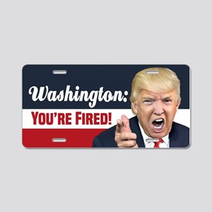Washington You're Fired! Aluminum License Plate