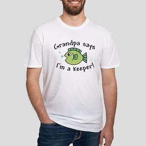 Grandpa Says I'm a Keeper Fitted T-Shirt