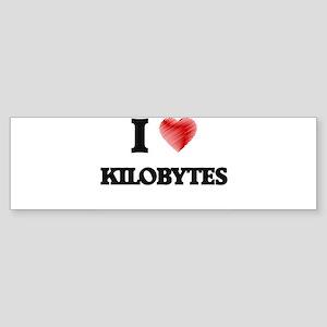 I Love Kilobytes Bumper Sticker
