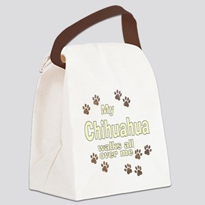 My Chihuahua Walks All Over Me Canvas Lunch Bag