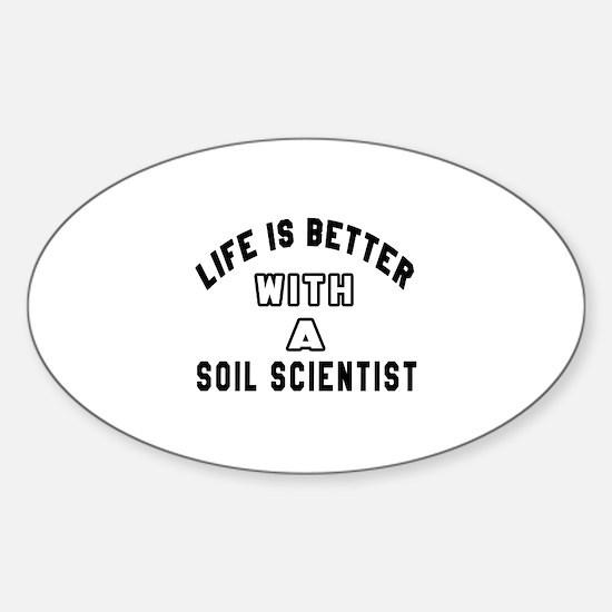 Soil Scientist Designs Sticker (Oval)