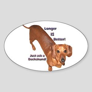 Longer is Better Oval Sticker