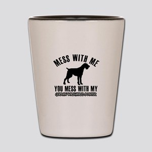 Mess With German Wirehaired Pointer Shot Glass