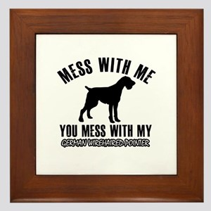 Mess With German Wirehaired Pointer Framed Tile