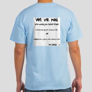 Vet vs Med Light T-Shirt
