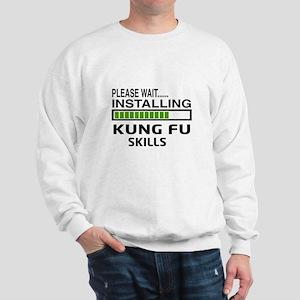 Please wait, Installing Kung Fu skills Sweatshirt